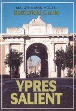 Major and Mrs.Holt's Battlefield Guide to Ypres Salient