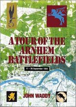 Battlefield Tour Guide to the Battles of Arnhem, Oosterbeek