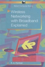 Wireless Networking with Broadband Explained
