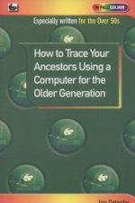 How to Trace Your Ancestors Using a Computer for the Older G