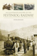 Illustrated History of the Festiniog Railway