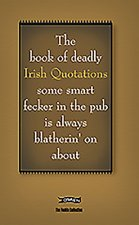 Book of Deadly Irish Quotations Some Smart Fecker in the Pub