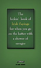 Book of Feckin' Irish Sayings for When You Go on the Batter