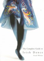 Complete Guide to Irish Dance
