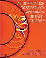 Introduction to Seismology, Earthquakes and Earth Structure