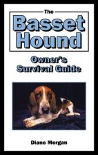 Basset Hound Owner's Survival Guide