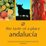 Taste of a Place, Andalucia
