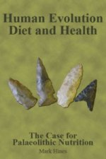 Human Evolution, Diet and Health
