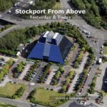Stockport from Above: Yesterday and Today