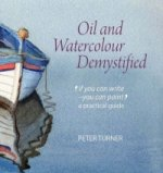 Oil and Watercolour Demystified