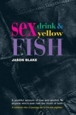 Sex, Drink and Yellow Fish