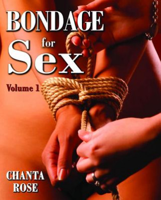 Bondage For Sex Vol. 1 (bdsm Press)