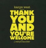 Kanye West Presents Thank You & You're Welcome