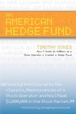 American Hedge Fund; How I Made $2 Million as a Stock Market Operator & Created a Hedge Fund