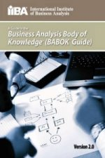 Guide to the Business Analysis Body of Knowledge(R) (BABOK(R