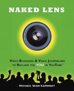 Naked Lens - Video Blogging and Video Journaling to Reclaim
