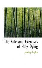 Rule and Exercises of Holy Dying
