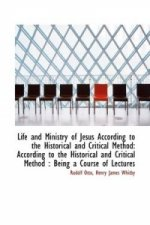 Life and Ministry of Jesus According to the Historical and C