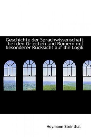 Geschichte Der Sprachwissenschaft Bei Den Griechen Und R Mern Mit Besonderer R Cksicht Auf Die Logik