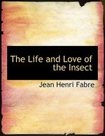 Life and Love of the Insect