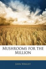 Mushrooms for the Million