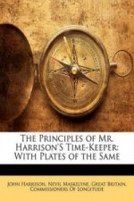 Principles of Mr. Harrison's Time-Keeper