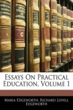 Essays On Practical Education, Volume 1