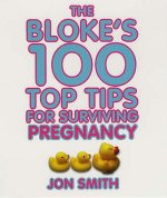 Bloke's 100 Top Tips for Surviving Pregnancy