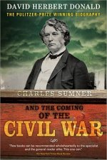 Charles Summer and the Coming of the Civil War