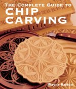 Complete Guide to Chip Carving