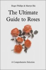 Ultimate Guide to Roses