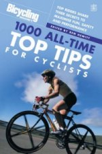 Bicycling Magazine's 1,000 All-time Top Tips for Cyclists