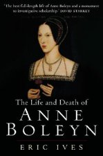 Life and Death of Anne Boleyn