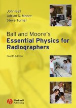 Ball and Moore's Essential Physics for            Radiograph