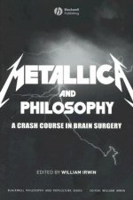 Metallica and Philosophy