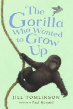 Gorilla Who Wanted to Grow Up