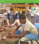 Understanding Health Issues: I Know Someone with Autism