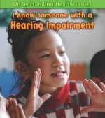 Understanding Health Issues: I Know Someone with a Hearing I
