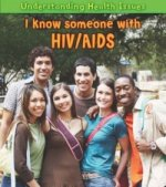 Understanding Health Issues: I Know Someone with HIV/AIDS