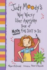 Judy Moody's Way Wacky Uber Awesome Book of More Fun Stuff t