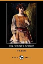 Admirable Crichton (Dodo Press)