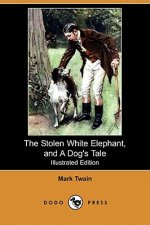 Stolen White Elephant, and A Dog's Tale (Illustrated Edition
