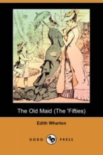 Old Maid (The 'Fifties) (Dodo Press)