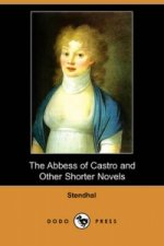 Abbess of Castro and Other Shorter Novels (Dodo Press)