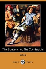 Blunderer; Or, the Counterplots (Dodo Press)