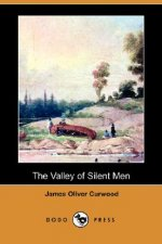 Valley of Silent Men (Dodo Press)