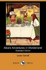 Alice's Adventures in Wonderland (Illustrated Edition) (Dodo Press)