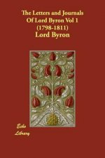 Letters and Journals of Lord Byron (1798-1811)