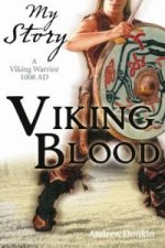 Viking Blood;  A Viking Warrior AD 1008