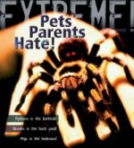Extreme Science: Pets Parents Hate